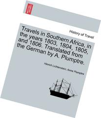 Travels In Southern Africa, In The Years 1803, 1804, 1805,