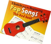 Ukelele from the Beginning  Pop Songs The Red Book