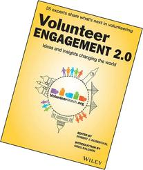 Volunteer Engagement 2.0: Ideas and Insights Changing the
