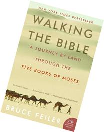 Walking the Bible: A Journey by Land Through the Five Books