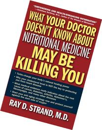 What Your Doctor Doesn't Know About Nutritional Medicine May