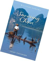 Williams-Sonoma Savoring China: Recipes and Reflections on