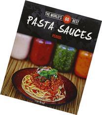 World's 60 Best Pasta Sauces... Period