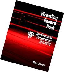 Wrestling Record Book: Jim Crockett Promotions 1971-1979
