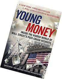 Young Money: Inside the Hidden World of Wall Street's Post-