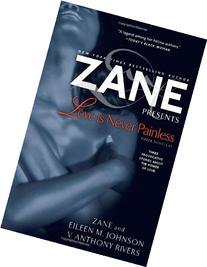Zane's Love Is Never Painless: Three Novellas