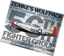 Zemke's Wolfpack: A Photographic Odyssey of the 56th Fighter