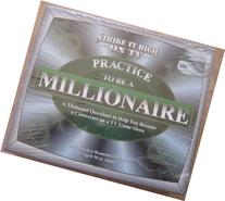 Practice to Be a Millionaire