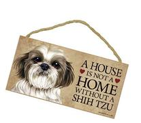 """A house is not a home without Shih Tzu  - 5"""" x 10"""" Door Sign"""