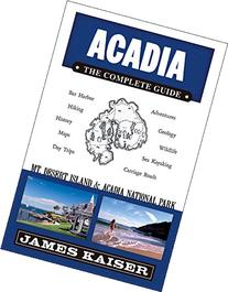 Acadia: The Complete Guide: Acadia National Park & Mount