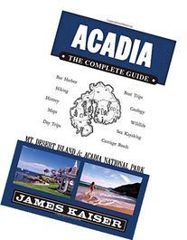 Acadia: The Complete Guide: Mount Desert Island & Acadia