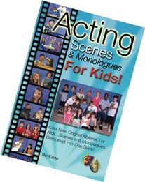 Acting Scenes & Monologues For Kids!: Original Scenes and