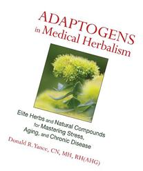 Adaptogens in Medical Herbalism Elite Herbs and Natural