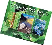Colorado Wild: An Intimate Portrait of the Centennial State