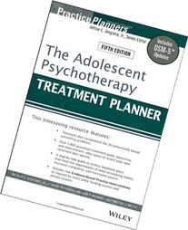 The Adolescent Psychotherapy Treatment Planner: Includes DSM