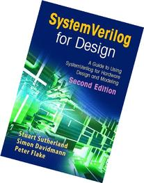 SystemVerilog for Design Second Edition: A Guide to Using