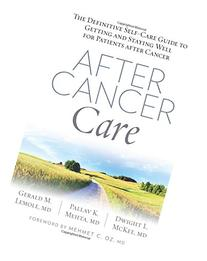 After Cancer Care: The Definitive Self-Care Guide to Getting