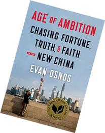 Age of Ambition: Chasing Fortune, Truth, and Faith in the