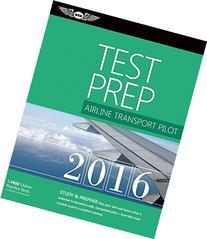 Airline Transport Pilot Test Prep 2016: Study & Prepare:
