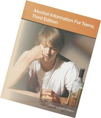Alcohol Information for Teens: Health Tips About Alcohol Use