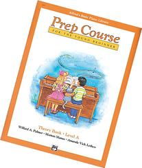 Alfred's Basic Piano Prep Course Theory, Bk A: For the Young