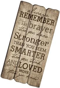 Always Remember You Are Stronger Braver Smarter 12 x 6