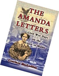 The Amanda Letters Civil War Days on the Coast of Maine