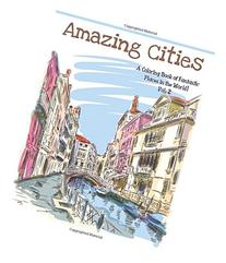 Amazing Cities: A coloring Book of Fantastic Places in the
