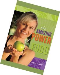The Amazing Power of Food: If You Are Ready to Change Your