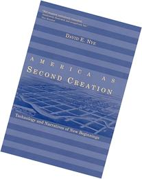 America as Second Creation: Technology and Narratives of New