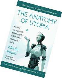 Anatomy of Utopia: Narration, Estrangement and Ambiguity in