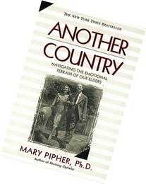 Another Country : Navigating the Emotional Terrain of Our