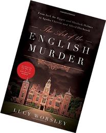 The Art of the English Murder: From Jack the Ripper and