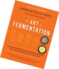 The Art of Fermentation: An In-Depth Exploration of