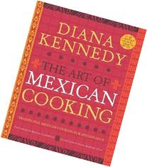 The Art of Mexican Cooking: Traditional Mexican Cooking for
