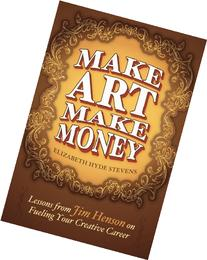 Make Art Make Money: Lessons from Jim Henson on Fueling Your