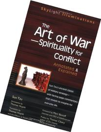 The Art of War -- Spirituality for Conflict: Annotated &