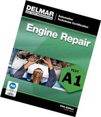 ASE Test Prep- A1 Engine Repair