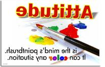 Attitude Is the Mind's Paintbrush. It Can Color Any