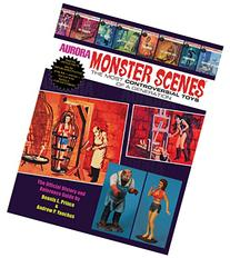 Aurora Monster Scenes - The Most Controversial Toys of a