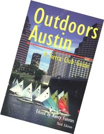 Outdoors Austin: A Sierra Club Guide, Third Edition
