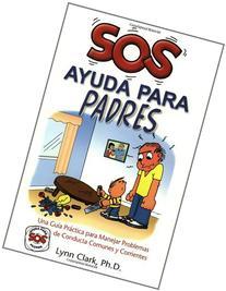 SOS Ayuda para Padres: Una Guia Practica para Manejar