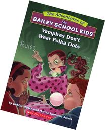 The Bailey School Kids - Vampires Don't Wear Polka Dots