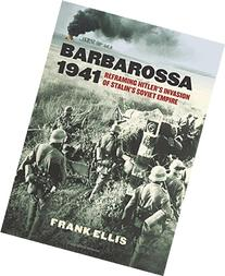 Barbarossa 1941: Reframing Hitler's Invasion of Stalin's