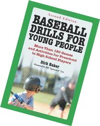 Baseball Drills for Young People: More Than 180 Games and