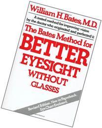 The Bates Method for Better Eyesight