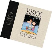BBXX: Baby Blues: Decades 1 & 2
