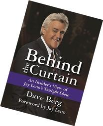 Behind the Curtain: An Insider's View of Jay Leno's Tonight