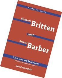 Benjamin Britten & Samuel Barber: Their Lives and Their