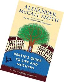 Bertie's Guide to Life and Mothers: A 44 Scotland Street